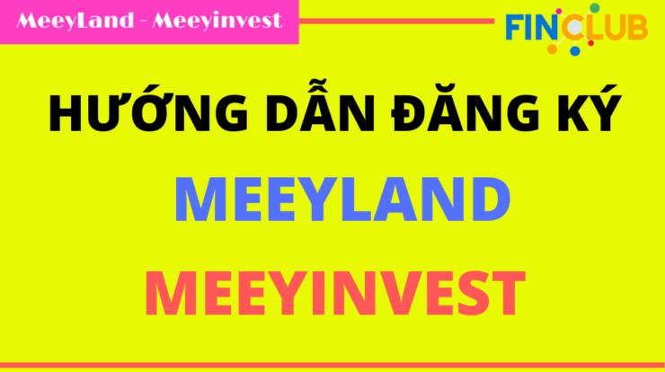 hướng dẫn đăng ký tài khoản meeyland