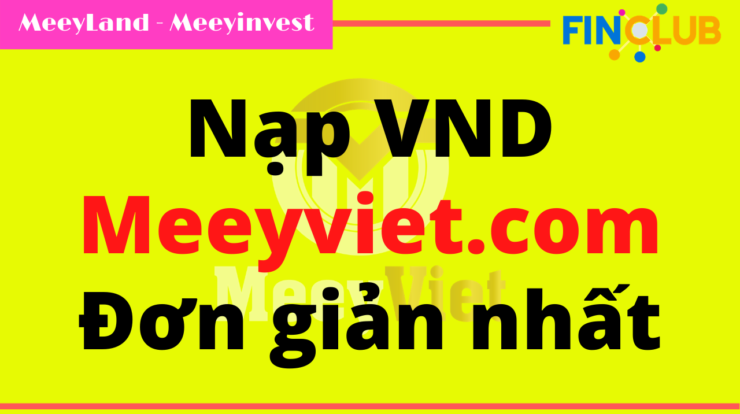 nạp tiền meeyinvest